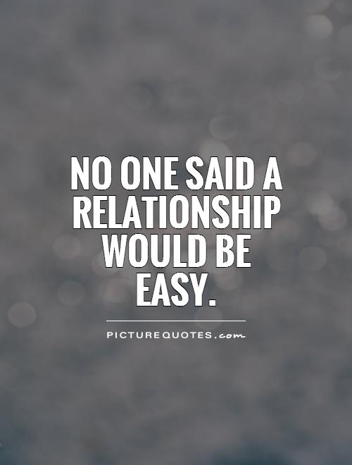 no-one-said-a-relationship-would-be-easy-quote-1
